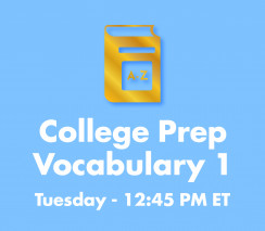 College Prep Vocabulary 1 | Tues. 12:45pm  ET Section - Weeks A & B