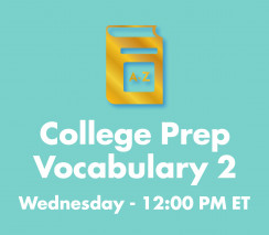 College Prep Vocabulary 2 | Wed. 12pm  ET Section - Weeks A and B