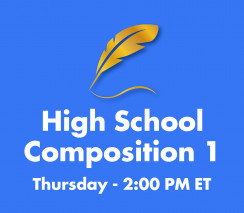 High School Composition 1 | Thurs. 2pm ET Section - Week A